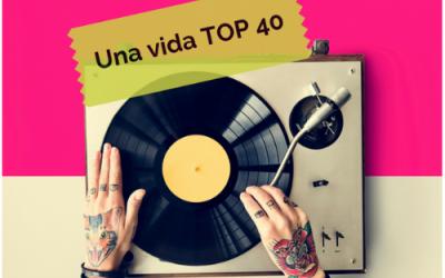 Una vida TOP 40…