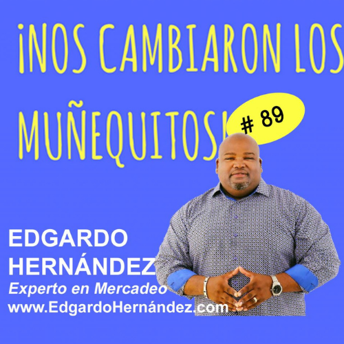 089: Edgardo Hernández – Imparable…