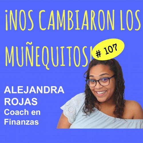 107: Alejandra Rojas – Transforma tus creencias sobre el dinero