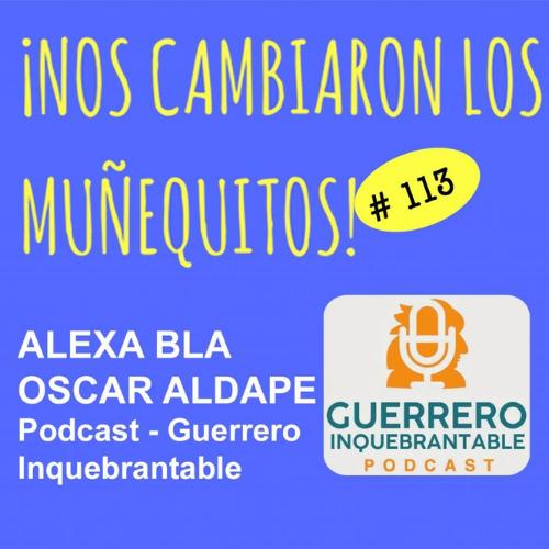 113: Alexa Bla y Oscar Aldape – Ser un Guerrero Inquebrantable