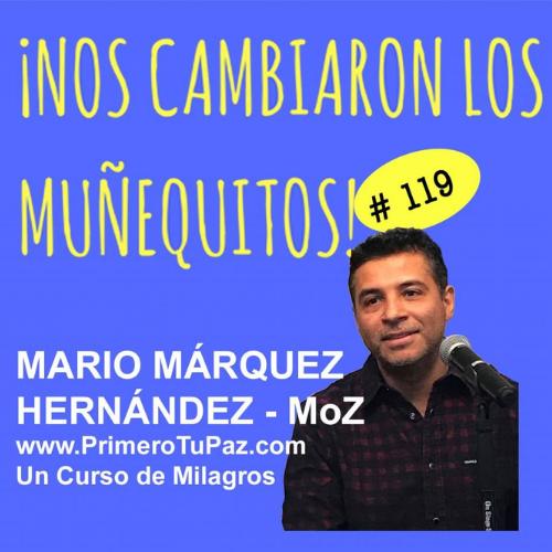 119: Mario Márquez Hernández (MoZ) – Primero tu paz y luego lo demás