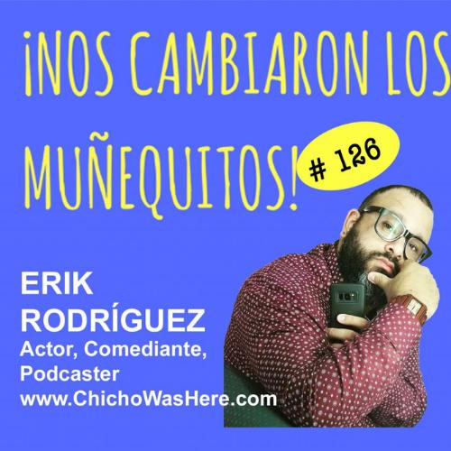 126:  Erik Rodriguez – De comedia, improvisación y otras seriedades