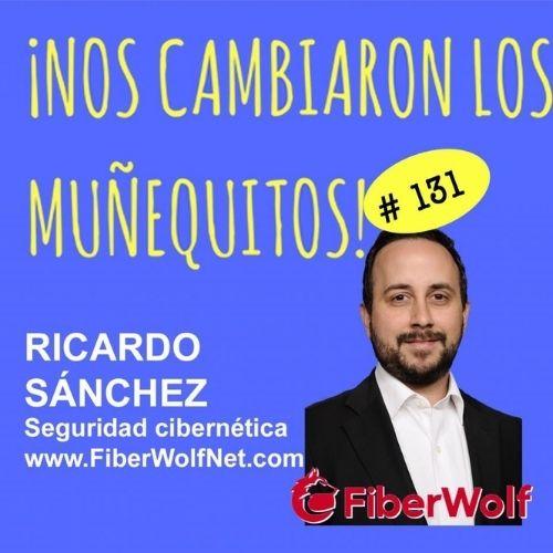 131: Ricardo Sánchez – Conéctate y protégete en este mundo virtual