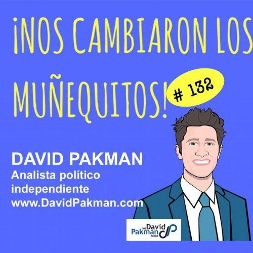 132: David Pakman – Política, información y decisiones en tiempos críticos
