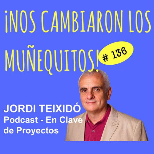 136: Jordi Teixidó – Proyectiza tu vida