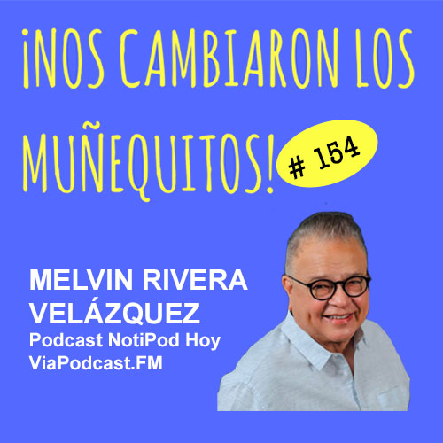 154: Melvin Rivera Velázquez – El podcasting durante la pandemia