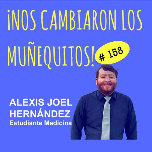 158: Alexis Joel Hernández – Emprender una nueva vida con valentía y fortaleza
