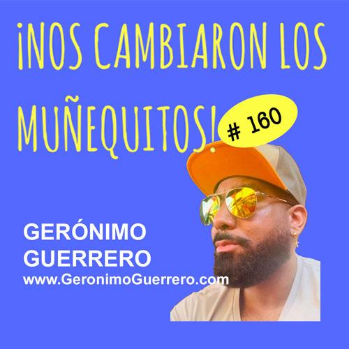 160: Gerónimo Guerrero – Aceptación, valores y equidad