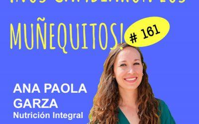 161: Ana Paola Garza – La buena alimentación es la mejor medicina