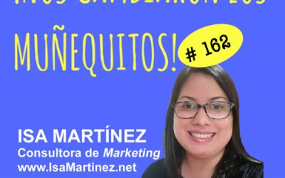 162: Isa Martínez – De mercadeo digital y valores