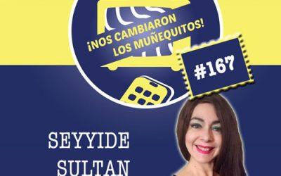 167: Seyyide Sultan – Danzar para el cuerpo y para el alma