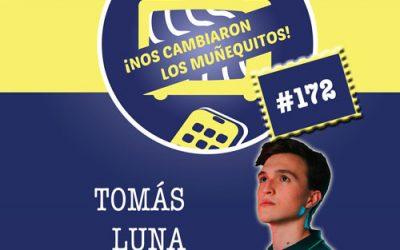 172: Tomás Luna – Nunca es muy temprano (ni muy tarde) para buscar superarte