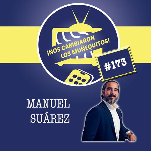 173: Manuel Suárez – Continuar y elevar un legado